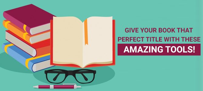 Give your book that perfect title with these amazing tools!